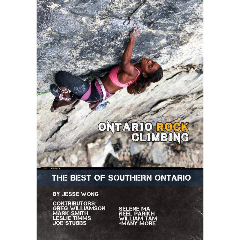 Ontario Rock Climbing:The Best Of Southern Ontario