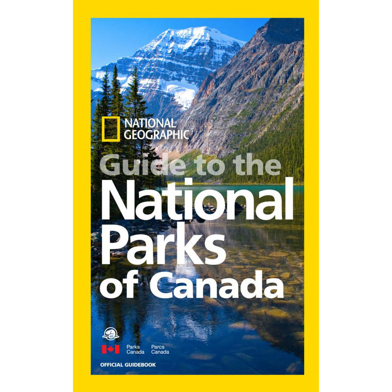 Guide to National Parks of Canada 2nd Edition