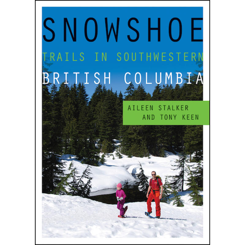 Snowshoe Trails in Southwestern British Columbia