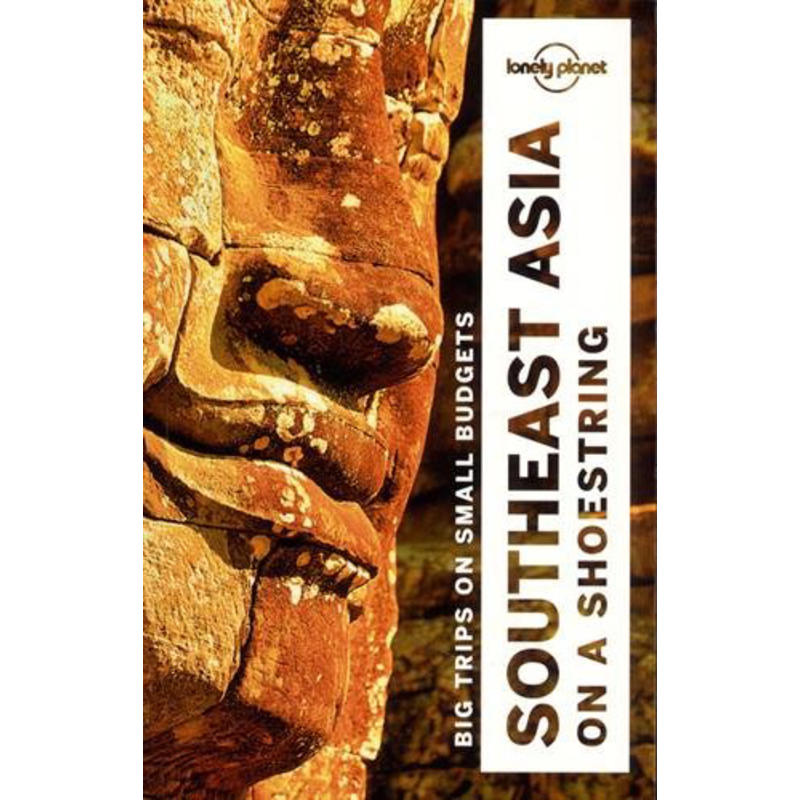 Southeast Asia on a Shoestring 18th Edition