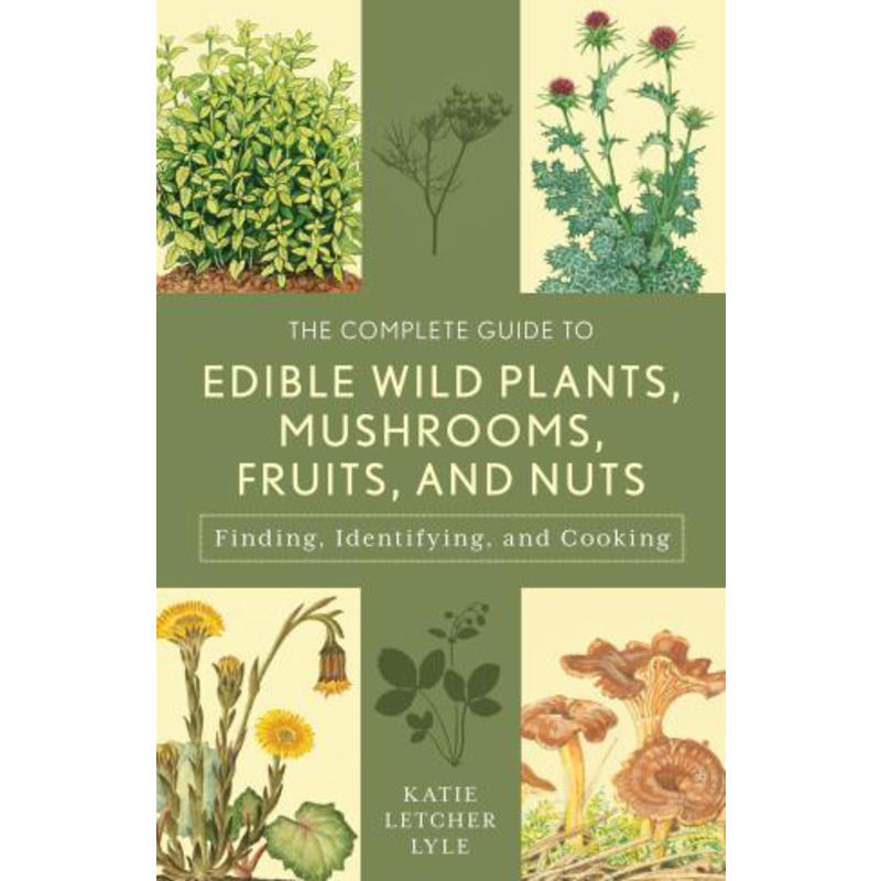 Edible Wild Plants, Mushrooms, Fruits, and Nuts