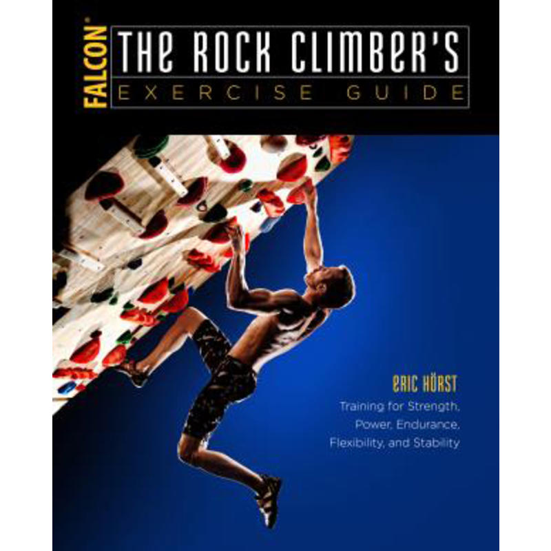 The Rock Climbers Exercise Guide