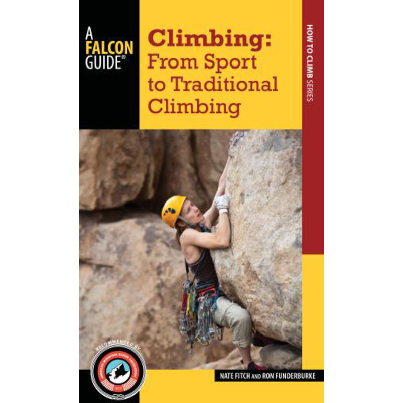 Climbing: From Sport to Traditional Climbing